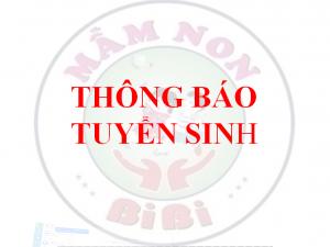 MẦM NON BIBI 10 HỆ SONG NGỮ- THÔNG BÁO TUYỂN SINH ( Năm học 2018 – 2019 )