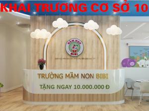 Khai trương cơ sở mới Mầm non BiBi10- số 70 Nguyễn Đức Cảnh